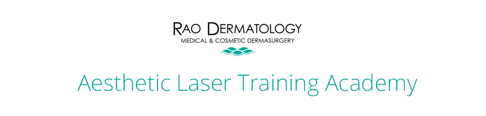 Rao Dermatology Aesthetic Laser Training Academy